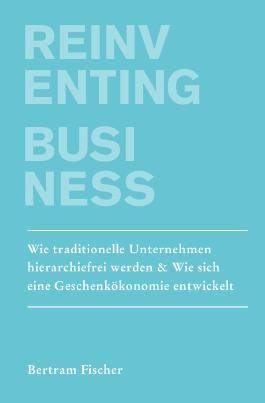 Unternehmen neu Denken / Reinventing Business