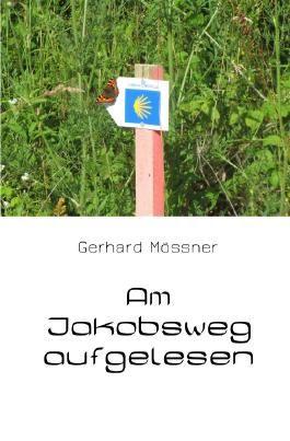 Am Jakobsweg aufgelesen