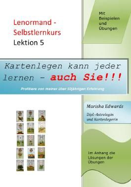 Kartenlegen kann jeder lernen - auch Sie!!! / Lenormand - Selbstlernkurs (L5)
