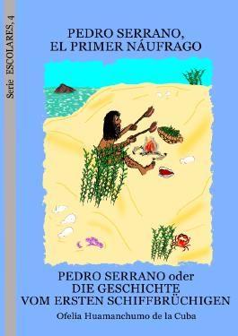Serie ESCOLARES / Pedro Serrano, el primer náufrago