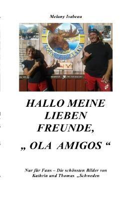 Hallo liebe Freunde, Ola Amigos