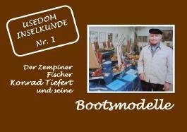 Usedom Inselkunde / Konrad Tiefert und seine Bootsmodelle
