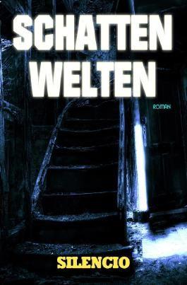Schattenwelten: Roman
