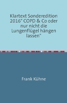 """Klartext Sonderedition 2016"""" COPD & Co oder nur nicht die Lungenflügel hängen lassen"""""""