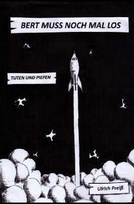 Raketenbert / Bert muss noch mal los