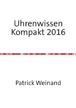 Uhrenwissen Kompakt Neue Ausgabe 2016