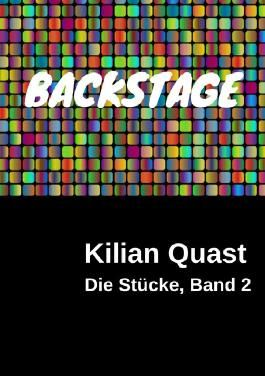 Die Stücke / Die Stücke, Band 2 - BACKSTAGE