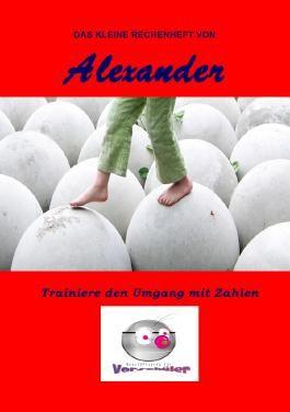 Das kleine Rechenheft von Alexander