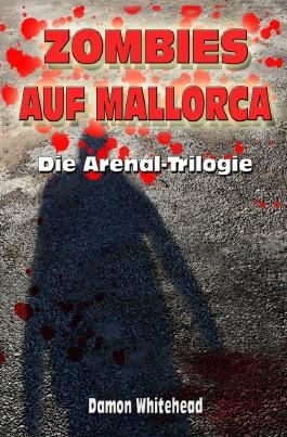 ZOMBIES AUF MALLORCA - Die Arenal-Trilogie