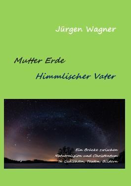 Mutter Erde - Himmlischer Vater