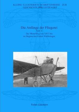 Kleine Illustrierte Schriftenreihe zur Geschichte der Luftfahrt / Die Anfänge der Fliegerei - Teil V