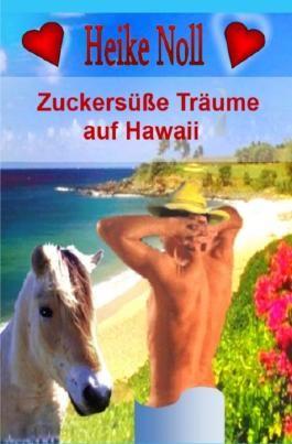 Zuckersüße Träume auf Hawaii