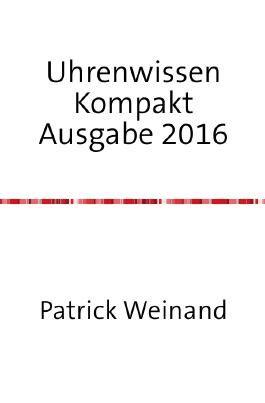 Uhrenwissen Kompakt Ausgabe 2016