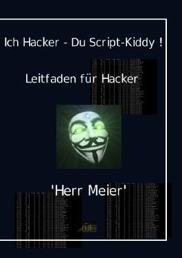 Ich Hacker - Du Script-Kiddy