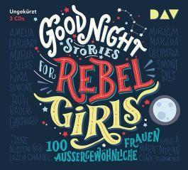 Good Night Stories for Rebel Girls – 100 außergewöhnliche Frauen