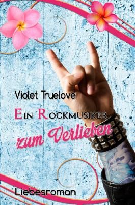 Zum-Verlieben-Reihe / Ein Rockmusiker zum Verlieben