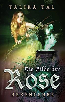 Die Gilde der Rose: Hexenlehre