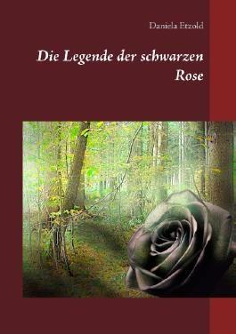 Die Legende der schwarzen Rose