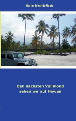 Den nächsten Vollmond sehen wir auf Hawaii
