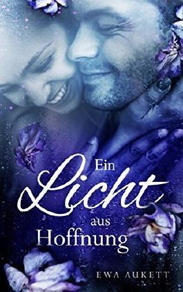 Ein Licht aus Hoffnung: Romantischer Liebesroman (Küss mich, Liebling. 3)