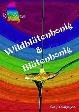 Wildblütenhonig: Gay Romance