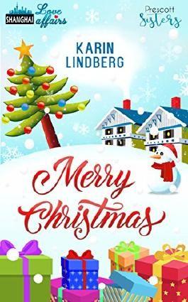Merry Christmas - Kissed by Santa: Weihnachtsspecial Prescott Sisters und Shanghai Love Affairs
