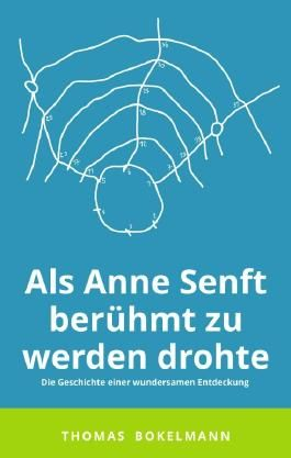 Als Anne Senft berühmt zu werden drohte