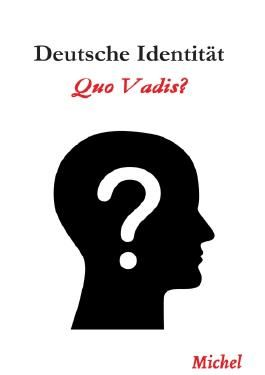 Deutsche Identität: Quo Vadis