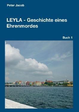 Leyla - Geschichte eines Ehrenmordes