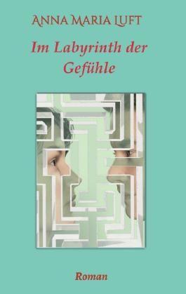 Im Labyrinth der Gefühle