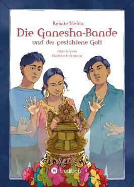 Die Ganesha-Bande und der gestohlene Gott