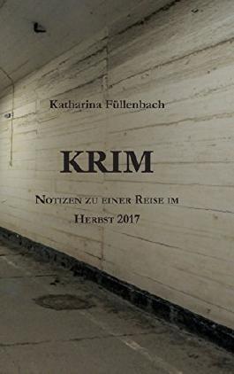 KRIM: Notizen zu einer Reise im Herbst 2017