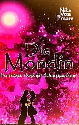 Die Mondin: Der letzte Tanz des Schmetterlings (LaLuna Edition)