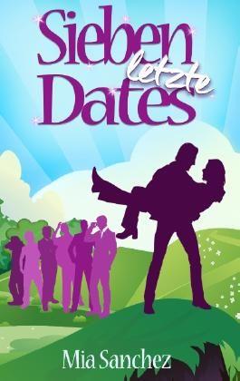 Sieben letzte Dates