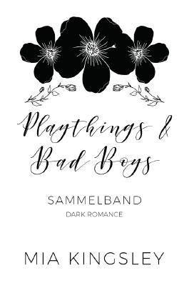 Playthings & Bad Boys