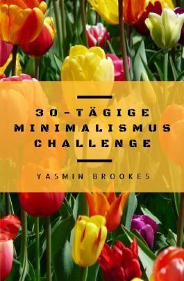 30-tägige Minimalismus Challenge