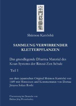 Sammlung von Zen-Koan / Shumon Kattoshu - SAMMLUNG VERWIRRENDER KLETTERPFLANZEN