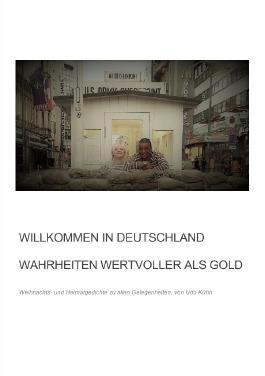 Willkommen in Deutschland - Wahrheiten wertvoller als Gold