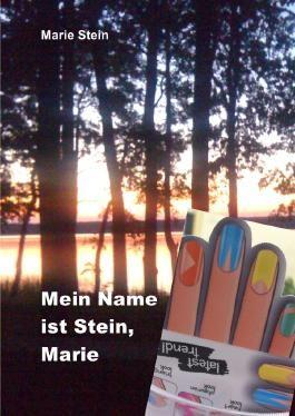 Meine Name ist Stein, Marie Stein