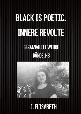 Black is poetic. Innere Revolte.