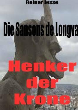Die Sansons de Longval - HENKER DER KRONE