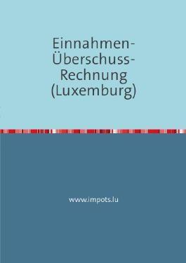 Einnahmen-Überschuss-Rechnung (Luxemburg)