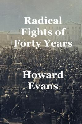 Radical Fights of Forty Years