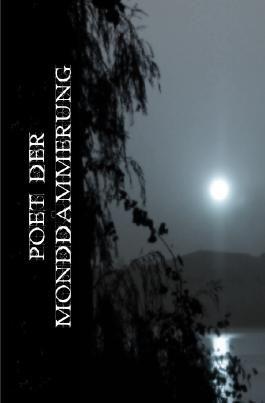 Poet der Monddämmerung