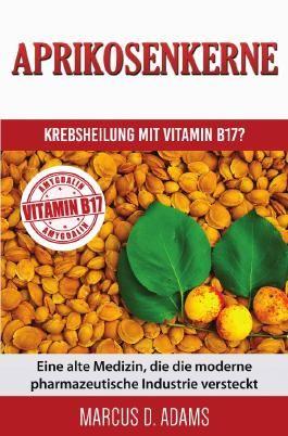 Aprikosenkerne – Krebsheilung mit Vitamin B17?