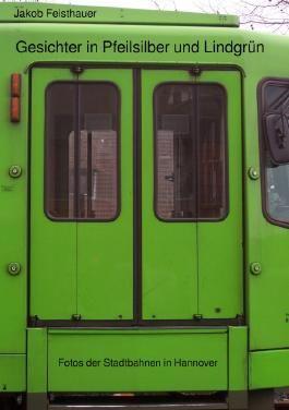 Gesichter in Pfeilsilber und Lindgrün - Fotos der Stadtbahnen in Hannover