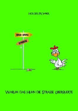 Warum das Huhn die Straße überquerte