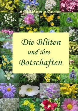 Die Blüten und ihre Botschaften