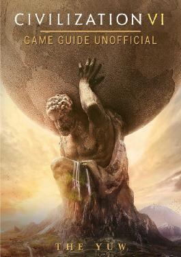 Civilization VI Game Guide Unofficial