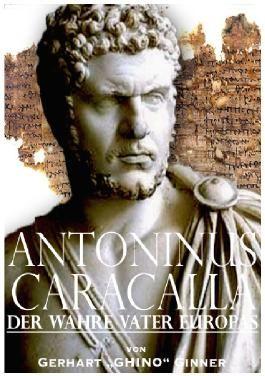Antoninus Caracalla der wahre Vater Europas
